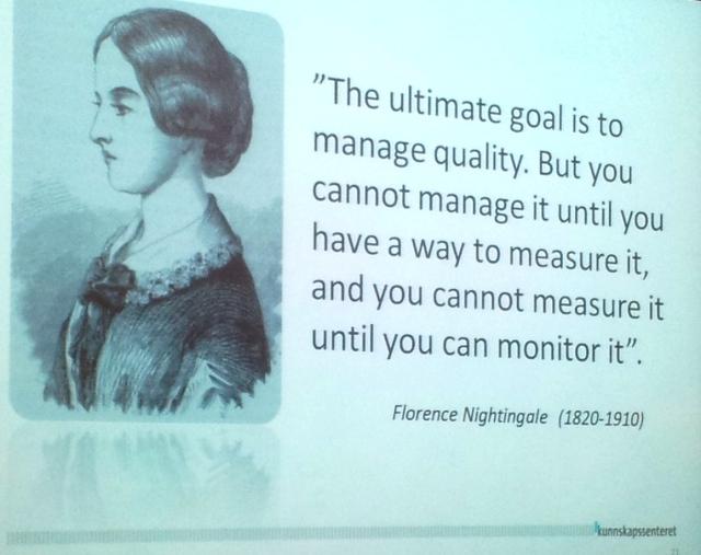 Florence Nightingale ble sitert for å belyse at kvalitetsmålinger er viktig: